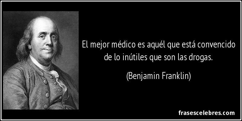 Resultado de imagen de frases de benjamin franklin; Medicina